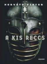 A KIS RECCS - Ekönyv - HORVÁTH VIKTOR