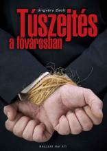 TÚSZEJTÉS A FŐVÁROSBAN - Ekönyv - UNGVÁRY ZSOLT