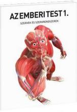 AZ EMBERI TEST 1. - SZERVEK ÉS SZERVRENDSZEREK - Ekönyv - 32390