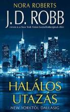 HALÁLOS UTAZÁS - NEW YORKTÓL DALLASIG - Ekönyv - ROBB, J. D. (ROBERTS, NORA)