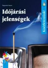 IDŐJÁRÁSI JELENSÉGEK - KÍSÉRLETEZZÜNK! - Ekönyv - NAGYMÁTÉ EMESE