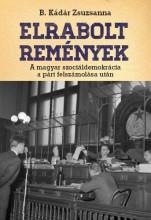 ELRABOLT REMÉNYEK - Ekönyv - B. KÁDÁR ZSUZSA