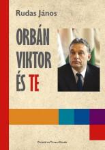 ORBÁN VIKTOR ÉS TE - Ekönyv - RUDAS JÁNOS