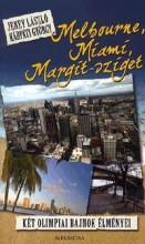 MELBOURNE, MIAMI, MARGIT-SZIGET - KÉT OLIMPIAI BAJNOK ÉLMÉNYEI - Ekönyv - JENEY LÁSZLÓ - KÁRPÁTI GYÖRGY