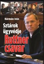 RUTTNER CSAVAR - SZTÁROK ÜGYVÉDJE - Ebook - KÁRMÁN IRÉN