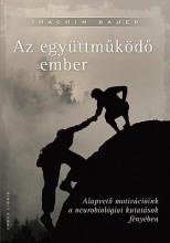 AZ EGYÜTTMŰKÖDŐ EMBER - Ekönyv - BAUER, JOACHIM