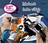 MADARAK TARKA VILÁGA - KI MIT TUD... A VILÁGRÓL? - Ekönyv - XACT ELEKTRA KFT.
