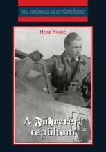 A FÜHRERÉRT REPÜLTEM - Ekönyv - KNOKE, HEINZ