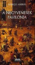 A NEGYVENESEK PAVILONJA - Ekönyv - NYERGES ANDRÁS