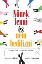 NŐNEK LENNI ÉS NEM BEDILIZNI - - Ekönyv - MILLER, KATARZYNA-PAWLUCZUK, MONIKA