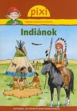 INDIÁNOK - PIXI ISMERETTERJESZTŐ FÜZETEI - Ekönyv - HUNGAROPRESS KFT