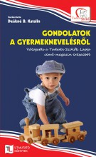 GONDOLATOK A GYERMEKNEVELÉSRŐL - Ekönyv - DEÁKNÉ B. KATALIN