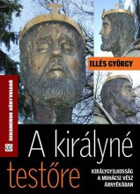 A KIRÁLYNÉ TESTŐRE - Ekönyv - ILLÉS GYÖRGY
