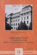 A LÁTHATATLAN KÉZTŐL A BARÁTI KEZEKIG - Ekönyv - PUSZTAI GABRIELLA