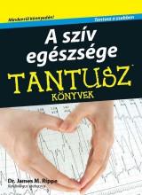 A SZÍV EGÉSZSÉGE - TANTUSZ ZSEBKÖNYVEK - Ekönyv - RIPPE, JAMES M. DR.