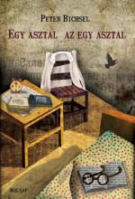 EGY ASZTAL, AZ EGY ASZTAL - Ekönyv - BICHSEL, PETER