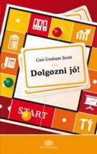 DOLGOZNI JÓ! - Ebook - SCOTT, GINI GRAHAM
