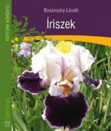 ÍRISZEK - KERTÜNK NÖVÉNYEI - Ekönyv - BOSÁNSZKY LÁSZLÓ