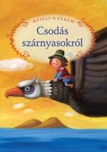 MESÉLJ NEKEM CSODÁS SZÁRNYASOKRÓL - 12. - - Ekönyv - MANÓ KÖNYVEK