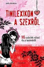 TINILEXIKON A SZEXRŐL - 185 SZÓCIKK RÓLAD ÉS A TESTEDRŐL - Ekönyv - WEIDNER, JULIA