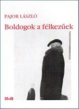 BOLDOGOK A FÉLKEZŰEK - Ebook - PAJOR LÁSZLÓ