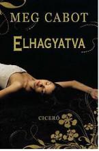 ELHAGYATVA - Ekönyv - CABOT, MEG