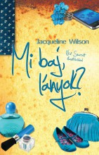 MI BAJ, LÁNYOK? (ÚJ, FŰZÖTT!) - Ekönyv - WILSON, JACQUELINE