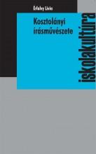 KOSZTOLÁNYI ÍRÁSMŰVÉSZETE - Ekönyv - ÉRFALVY LÍVIA