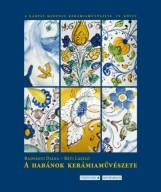 A HABÁNOK KERÁMIAMŰVÉSZETE - Ekönyv - RADVÁNYI DIÁNA - RÉTI LÁSZLÓ