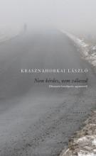 NEM KÉRDEZ, NEM VÁLASZOL (HUSZONÖT BESZÉLGETÉS UGYANARRÓL) - Ekönyv - KRASZNAHORKAI LÁSZLÓ