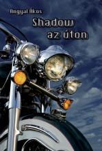 SHADOW AZ ÚTON - Ebook - ANGYAL ÁKOS