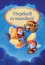 MESÉLJ NEKEM TÖRPÉKRŐL ÉS MANÓKRÓL - 10. - - Ekönyv - MANÓ KÖNYVEK