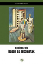 BÁBOK ÉS AUTOMATÁK - Ekönyv - BENKŐ KRISZTIÁN