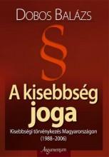 A KISEBBSÉG JOGA - Ekönyv - DOBOS BALÁZS