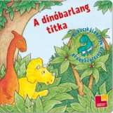 A DINÓBARLANG TITKA - KUKUCSKÁLÓKÖNYV - Ekönyv - TESSLOFF ÉS BABILON KIADÓI KFT.