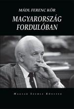MAGYARORSZÁG FORDULÓBAN - Ekönyv - MÁDL FERENC KÖR