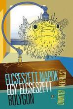 ELCSESZETT NAPOK EGY ELCSESZETT BOLYGÓN - Ekönyv - VERHULST, DIMITRI