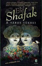 A VÁROS TÜKREI - Ekönyv - SHAFAK, ELIF