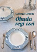 ÓBUDA RÉGI ÍZEI - Ekönyv - GÁLOSFAI JENŐNÉ