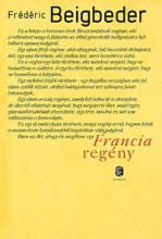 FRANCIA REGÉNY - Ekönyv - BEIGBEDER, FRÉDÉRIC