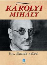 HIT, ILLÚZIÓK NÉLKÜL - Ekönyv - KÁROLYI MIHÁLY