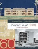 KORSZERŰ LAKÁS 1960 - AZ ÓBUDAI KÍSÉRLET - Ebook - BRANCZIK MÁRTA-KELLER MÁRKUS