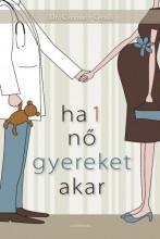 HA 1 NŐ GYEREKET AKAR - Ekönyv - DR. CSERMELY GYULA