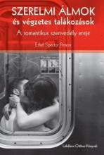 SZERELMI ÁLMOK ÉS VÉGZETES TALÁLKOZÁSOK - A ROMANTIKUS SZENVEDÉLY EREJE - Ekönyv - SPECTOR PERSON, ETHEL