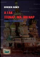 A FÁK - TEGNAP, MA, HOLNAP - Ekönyv - GEREBEN ÁGNES