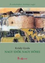NAGY IDŐK NAGY HŐSEI - Ekönyv - KRÚDY GYULA