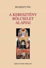 A KERESZTÉNY BÖLCSELET ALAPJAI - Ekönyv - BOLBERITZ PÁL