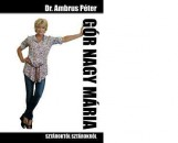 GÓR NAGY MÁRIA - SZTÁROKTÓL SZTÁROKRÓL - Ekönyv - AMBRUS PÉTER, DR.