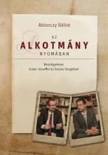 AZ ALKOTMÁNY NYOMÁBAN - Ekönyv - ABLONCZY BÁLINT