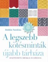 A LEGSZEBB KÖTÉSMINTÁK ÚJABB TÁRHÁZA - Ekönyv - TOMKIES, DEBBIE